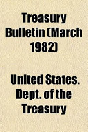 Treasury Bulletin (March 1982)