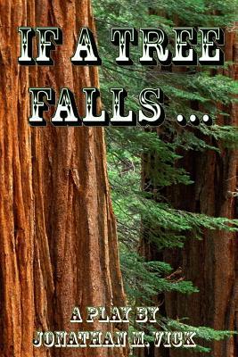 If a Tree Falls ...
