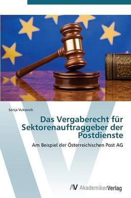 Das Vergaberecht für Sektorenauftraggeber der Postdienste