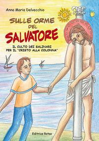 Sulle orme del Salvatore. Il culto dei Salinari per il «Cristo alla colonna»