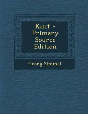 Kant - Primary Source Edition