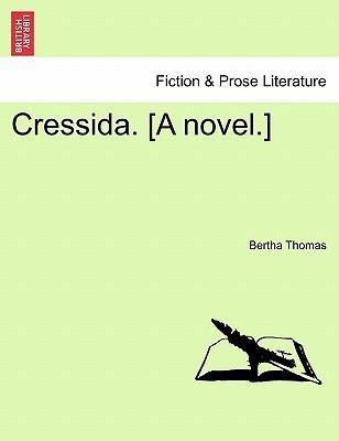 Cressida. [A novel.]...