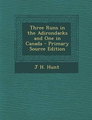 Three Runs in the Adirondacks and One in Canada