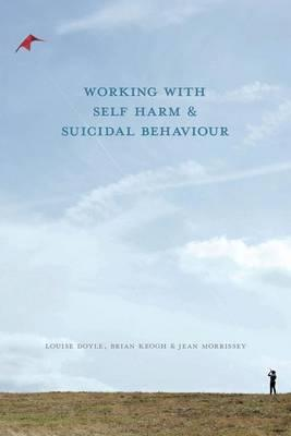 Working With Self-Harm and Suicidal Behaviour