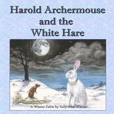 Harold Archermouse and the White Hare
