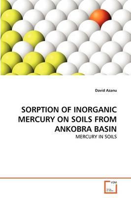 SORPTION OF INORGANIC  MERCURY ON SOILS FROM ANKOBRA BASIN