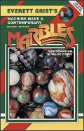 Everett Grist's Machine-Made and Contemporary Marbles