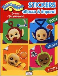 Stickers attacca & impara. Teletubbies. Con adesivi