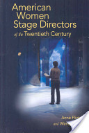 American Women Stage Directors of the 20th Century