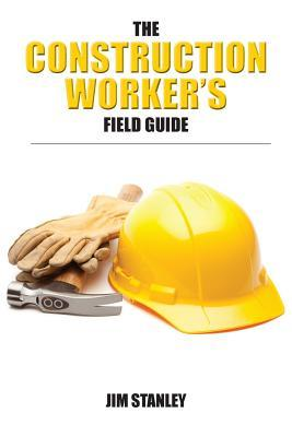 The Construction Workers Field Guide