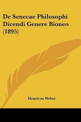 de Senecae Philosophi Dicendi Genere Bioneo (1895)