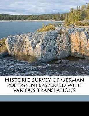 Historic Survey of German Poetry; Interspersed with Various Translations