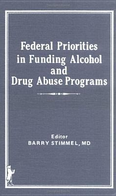 Federal Priorities in Funding Alcohol and Drug Abuse Programs