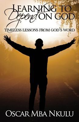 Learning to Depend on God