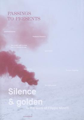 PASSINGS TO PRESENTS. SILENCE AND GOLDEN IN THE WORK OF FILIPPO MINELLI