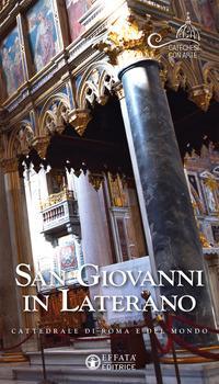 San Giovanni in Laterano. Cattedrale di Roma e del mondo