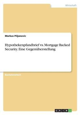 Hypothekenpfandbrief vs. Mortgage Backed Security. Eine Gegenüberstellung