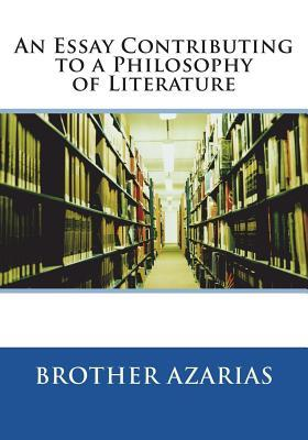 An Essay Contributing to a Philosophy of Literature