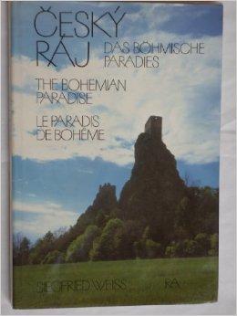 Český ráj. Das Böhmische Paradies. The Bohemian Paradise. Le Paradis de Bohême