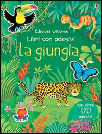 La giungla. Con adesivi. Ediz. illustrata