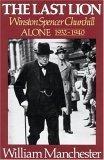 The Last Lion: Alone, 1932-1940; Volume 2