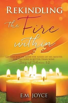 Rekindling the Fire Within