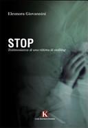 Stop. Testimonianza di una vittima di stalking