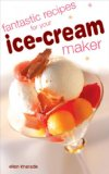 Fantastic Recipes For Your Ice Cream Maker
