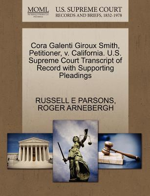 Cora Galenti Giroux Smith, Petitioner, V. California. U.S. Supreme Court Transcript of Record with Supporting Pleadings