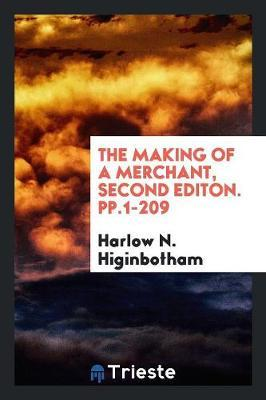 The Making of a Merchant, Second Editon. pp.1-209