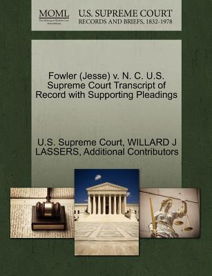 Fowler (Jesse) V. N. C. U.S. Supreme Court Transcript of Record with Supporting Pleadings