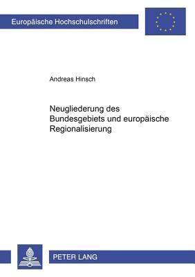Neugliederung des Bundesgebiets und europäische Regionalisierung