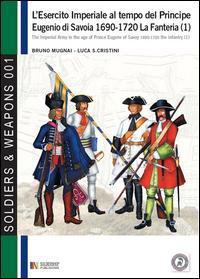 L'esercito imperiale al tempo del principe Eugenio di Savoia 1690-1720