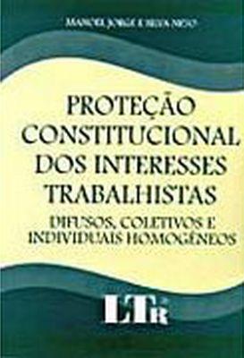 Proteção constitucional dos interesses trabalhistas