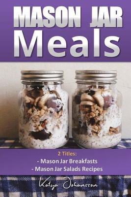 Mason Jar Breakfasts / Mason Jar Salads Recipes