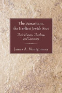 The Samaritans, the Earliest Jewish Sect