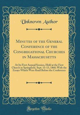 Minutes of the General Conference of the Congregational Churches in Massachusetts