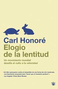 ELOGIO DE LA LENTITU...