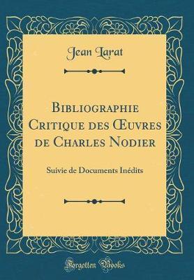 Bibliographie Critique des OEuvres de Charles Nodier