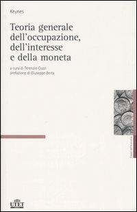 Teoria generale, dell'occupazione, dell'interesse e della moneta