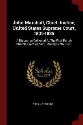 John Marshall, Chief Justice, United States Supreme Court, 1801-1835