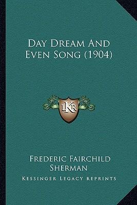 Day Dream and Even Song (1904) Day Dream and Even Song (1904)