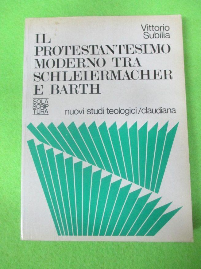 Il protestantesimo moderno tra Schleiermacher e Barth