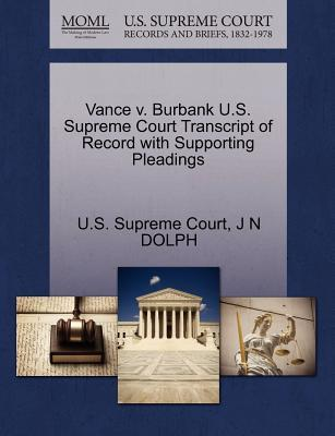 Vance V. Burbank U.S. Supreme Court Transcript of Record with Supporting Pleadings