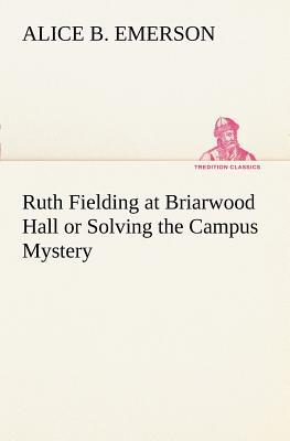 Ruth Fielding at Briarwood Hall or Solving the Campus Mystery