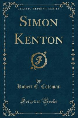 Simon Kenton (Classic Reprint)