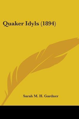 Quaker Idyls 1894