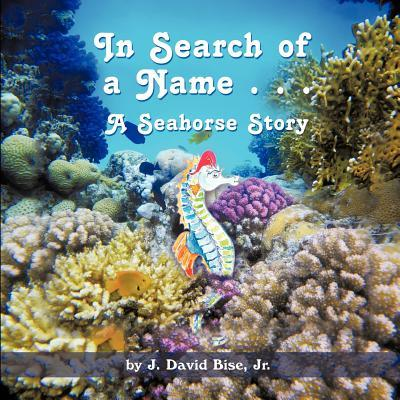 In Search of a Name . . . a Seahorse Story