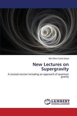 New Lectures on Supergravity