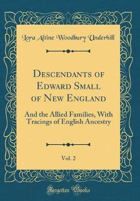 Descendants of Edward Small of New England, Vol. 2